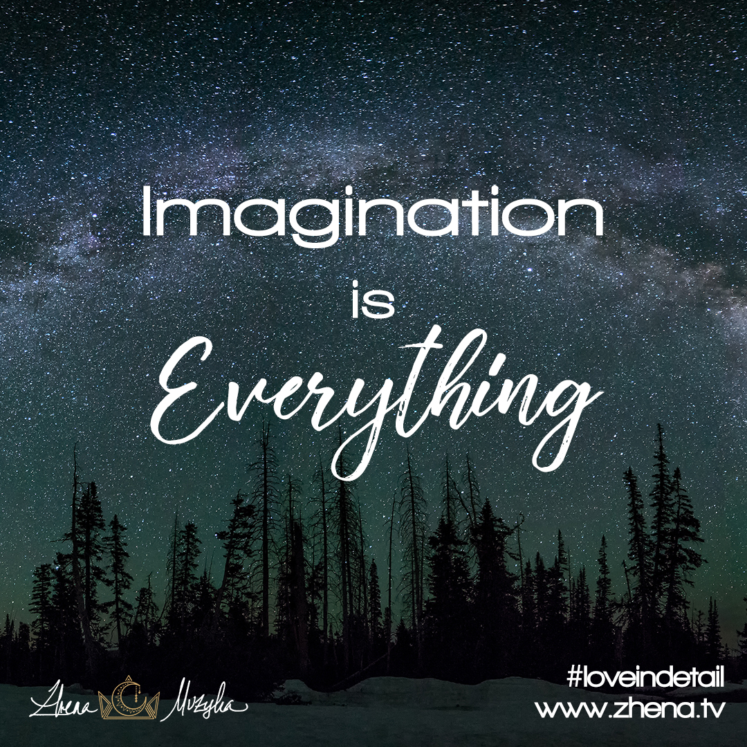 Imagination is Everything Love